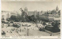 Alt-Berlin - Alexander-Platz Und Polizeipräsidium I. J. 1907 - Verlag Ludwig Walter Berlin 30er Jahre - Mitte