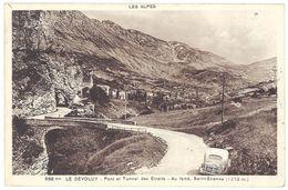 Cpa Le Dévoluy - Pont Et Tunnel Des Etroits - Au Fond, Saint-Etienne - Saint Etienne En Devoluy