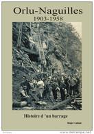 Ariège, Ax Les Thermes-Orlu-Naguilles. Histoire D'un Barrage 1903-1958. - Storia