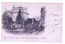 VILLENEUVE SUR LOT  BASILIQUE DE NOTRE DAME DE PEYRAGUDE - Villeneuve Sur Lot