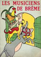 LES MUSICIENS DE BRÊME, CONTES DE GRIMM, Illustrations Jean DUPIN, Editions WILLEB SD 1960 Environ - Libri, Riviste, Fumetti