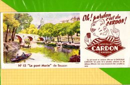 BUVARD & Blotting Paper :Oh Pardon C'est Du Chocolat  CARDON  N°15 Le Pont Marie Cambrai - Cocoa & Chocolat