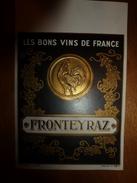 1920 ? Spécimen étiquette Les Bons Vins De France, FRONTEYRAZ, N° 52H Déposé,  Imprimerie G.Jouneau  3 Rue Papin à Paris - Galli