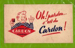 BUVARD :Oh Pardon C'est Du  Chocolat Cardon  Cambrai - Cocoa & Chocolat