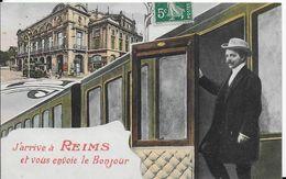51 - REIMS - J ARRIVE A REIMS ET VOUS ENVOIE LE BONJOUR - Reims