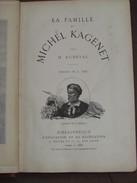 098 / LIVRE / Collection HETZEL - La Famille De Michel KAGENET - 1886 - 222 Pages - 1801-1900
