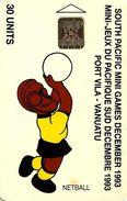 VANUATU 30 UNITS NETBALL SOUTH PACIFIC GAMES SPORT 12-1993 CHIP  3000 ONLY !! VAN-08 READ DESCRIPTION !! - Vanuatu
