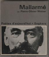 Poetes D Aujourd Hui MALLARME Images Et Textes édit: 1973  220 Gr  Bib 16 - French Authors