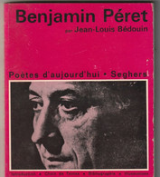 Poetes D Aujourd Hui BENJAMIN PERET Images Et Textes 150gr  édit: 1972  (bib 16 - French Authors