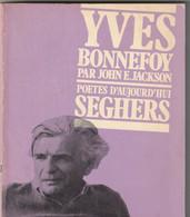 Poetes D Aujourd Hui YVES BONNEFOY Images Et Textes 150gr   édit: 1970 (bib16 - French Authors