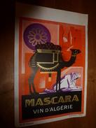 1920 ? Spécimen étiquette De Vin D' Algérie  MASCARA,  N° 8H  Déposé,  Imp. G.Jouneau  3 Rue Papin à Paris - Dromedaries