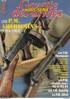 LES PM AMERICAINS 1919 1950 THOMPSON GREASE GUN REISING UD42 GAZETTE DES ARMES HS 20 GUIDE COLLECTION - Armes Neutralisées