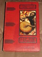 108 / LIVRE / Collection Hachette - CAP SUR L'AFRIQUE - 1947 - 328 Pages - Sonstige