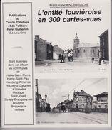 L'Entité Louvièroise En 300 Cartes-vues Par Franz VANDENDRIESSCHE - Books