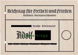 Original Wahlzettel Reichstag Für Freiheit Und Frieden Oberbayern Und Schwaben Hitler Propaganda WW2 - Documents