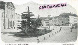 Friuli Venezia Giulia-udine Citta Primi 900 Saluti Da Udine Veduta Piazza Garibaldi - Udine