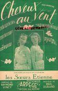 COIFFURE-COIFFEUR-PARTITION MUSIQUE -CHEVEUX AU VENT-SOEURS ETIENNE- RAYMOND VINCY-PAUL DURAND-ARPEGE PARIS-1947 - Partitions Musicales Anciennes