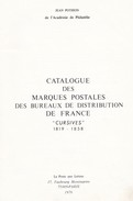 1976 - POTHION Catalogue Des Marques Postales Des Bureaux De Distribution, France, Cursives, 1819-58 - Afstempelingen