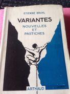 VARIANTES NOUVELLES ET PASTICHES De ETIENNE BRUHL - Books, Magazines, Comics