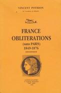 1998 - V. POTHION -  France Oblitérations (Sans Paris) 1849-1876 - 72 Pages - La Poste Aux Lettres, Paris - Afstempelingen