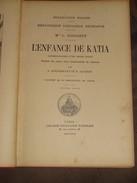 065 / LIVRE / L'ENFANCE DE KATIA (autobiographie D'une Petite Russe) - Vers 1900 - 311 Pages - 1801-1900