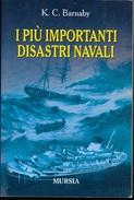 I PIU' IMPORTANTI DISASTRI NAVALI - DI K.C.BARNABY - EDIZIONE MURSIA 1974 - Libri, Riviste, Fumetti