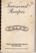 Treasured Recipes  F L T  Maple Leaf Rebekah Lodge #3 Danville, Quebec - Cooking, Food, Wine