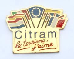 Pin's CITRAM - LE TOURISME, J'AIME - Les Drapeaux Des Pays Européens - La Boîte à Pin's - G1115 - Transportation