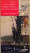 2012 Guida Ai Luoghi Della Grande Guerra Nella Provincia Di Udine. I Luoghi Della Memoria . Vol 1° - War 1914-18