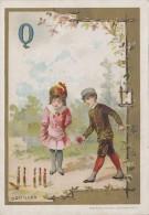 Chromos - Fin XIXème - Enfants Jeux - Alphabet - Lettre Q - Quilles - Chromos