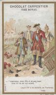 Chromos - Chocolat Carpentier Thé Royal - Histoire - Louis XV Bataille De Fontenoy - Non Classés