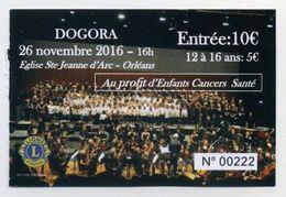 Ticket Spectacle Dogora Au Profit D'Enfants Cancer Santé - Orléans - Ensemble Chorale + Orchestre. Logo Lion's Club - Tickets D'entrée