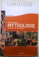 Dictionaire De La Mythologie Grecque Et Romaine Larousse 2003 - Dictionaries