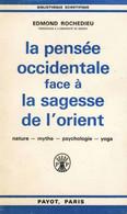 LA PENSEE OCCIDENTALE FACE A LA SAGESSE DE L ORIENT E Rochedieu /1962/ 170 Pages / 260 Gr / TTB état - Psychology/Philosophy
