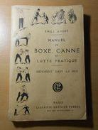 Manuel De Boxe,canne Et Lutte Pratique 1904 Par émile André 226 Pages (livre Rare) !!!!!!! - Libri