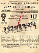 68- MULHOUSE- RARE PUBLICITE JEAN ULLMO- USINES ALEXANDERWERK & RIEGERWERK- 193 RUE D' ILLZACH-HACHE VIANDE-BOUCHERIE - Petits Métiers