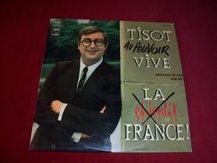 TISOT  ° AU POUVOIR  VIVE  LA FRANCE - Humour, Cabaret