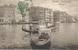 ITALIE  VENEZIA Canal Grande Alberghi  1909 - Venezia