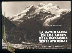 CHILE - La Naturaleza En Los Andes De La Patagonia Septentrional De Alberto M. De Agostini 50 Vistas Y 2 Panoramas - Cultural
