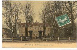 § CARTE TOILEE § 60 - COYE  Le Château Construit En 1550 Colorisée écrite Timbrée - Frankrijk