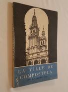 1954 - La Ville De Compostela / Saint Jacques De Compostelle Par Jose Maria Castroviejo - Notice Historique, Photos - Santiago De Compostela