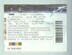 INTER-VILLAREAL...CHAMPIONS LEAGUE 2006...TICKET. ...BIGLIETTO PARTITA - Match Tickets