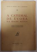 EVORA -MONOGRAFIAS -«A Catedral De Evora Na Idade Média» (Autor:Mário Tavares Chicó - 1946) - Books, Magazines, Comics