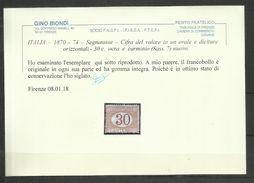ITALIA REGNO ITALY KINGDOM 1870 - 1874 TASSE TAXES SEGNATASSE POSTAGE DUE CENT. 30c MNH CERTIFICATO - 1861-78 Vittorio Emanuele II