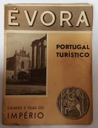 EVORA -MONOGRAFIAS -«Cidades E Vilas Do Império» (Ed. Portugal Turístico-C. M.Turismo De Evora E Casa Do Alentejo-1947) - Books, Magazines, Comics