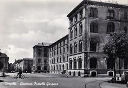 VERCELLI - CASERMA FRATELLI GARRONE - F/G - V: 1953 - Vercelli