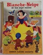 BLANCHE-NEIGE ET LES SEPT NAINS Par Walt DISNEY- Grands Albums Hachette ©1953, DL 1959 - Disney