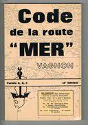 CODE DE LA ROUTE DE LA MER DU PLAISANCIER.VAGNON. - Boats