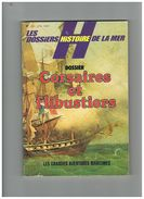 LES DOSSIERS HISTOIRE DE LA MER. DOSSIER CORSAIRES ET FLIBUSTIERS. LES GRANDES AVENTURES MARITIMES. - Bateau