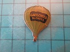 Pin510b Pin's Pins : Rare Et Belle Qualité : MONTGOLFIERE CIGARETTES GAULOISES BLONDES  , Marquage Au Dos : - ----- - - Airships